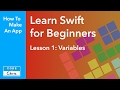 Learn Swift for Beginners (2018) Lesson 1 - Variables (Swift 4 compatible)