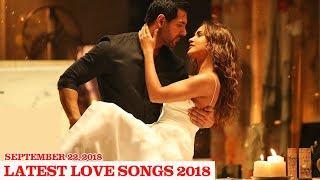 Hindi Love Songs 2018 | Latest Love Songs 2018 | Latest Hindi Songs 2018 | New Songs 2018