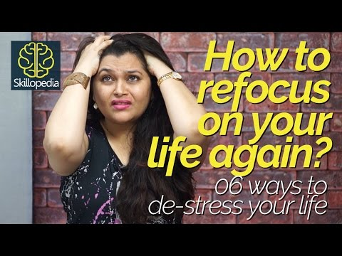 How to refocus on your life again? – Reduce stress & depression - Personality Development video