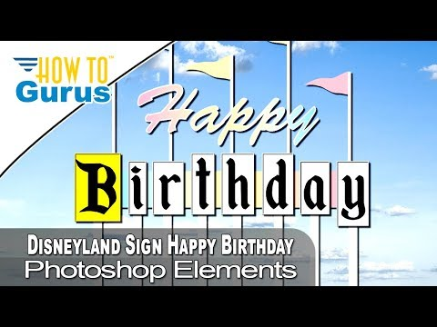 Classic Disneyland Sign Inspired Happy Birthday Card Created in Photoshop Elements Tutorial