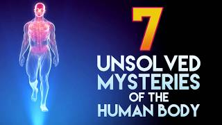 7 Unsolved Mysteries of the Human Body