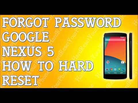 Forgot Password Google Nexus 5 How To Hard Reset