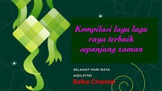 Raya 2019 Kompilasi Lagu Raya Terbaik Sepanjang Zaman.