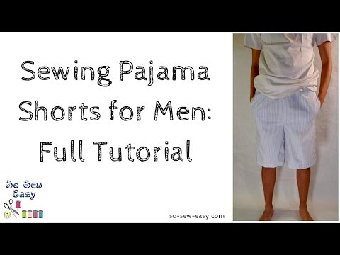 Sewing Pajama Shorts for Men: Full Tutorial