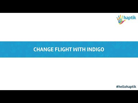 Change flight booking with Indigo Airlines