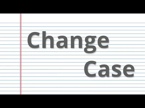Change Case - convert text case to sentence case, lower case, upper case, capitalized case
