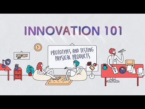 Innovation 101 E4: Prototyping & Testing - Physical Products