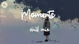 Moments - Chill mix rnb pop/ indie music playlist