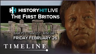 Who Were The First People To Live In Britain? | History Hit LIVE on Timeline