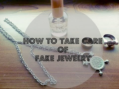How to take care of FAKE jewelry