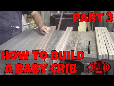 How To Build a Walnut Baby Crib Part 3!!