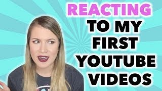 REACTING TO MY FIRST YOUTUBE VIDEOS