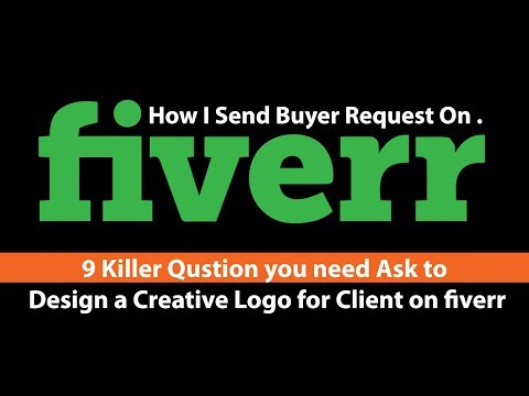 How to Write Proposals That Get You The Job On Fiverr  - 9 Q you need to ask before design a logo