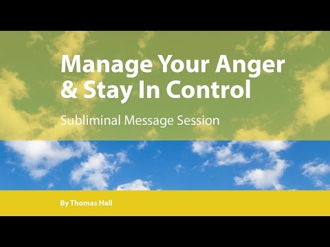 Manage Your Anger & Stay in Control - Subliminal Message Session - By Thomas Hall