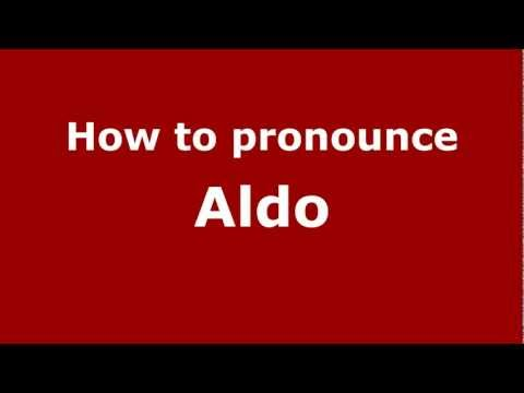 How to Pronounce Aldo - PronounceNames.com
