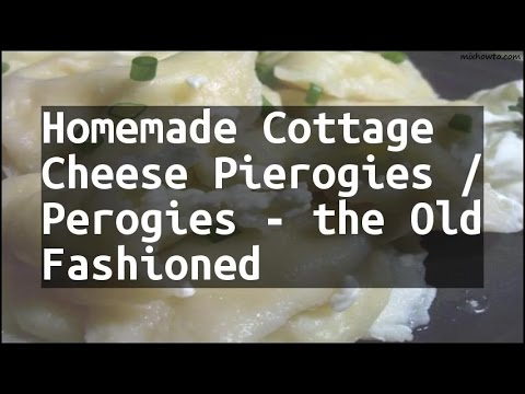 Recipe Homemade Cottage Cheese Pierogies