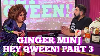 Ginger Minj on Hey Qween! Part 3