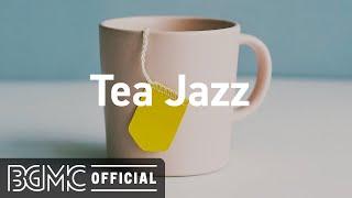 Tea Jazz: Good Mood Jazz Cafe & Bossa Nova Music for Good Morning