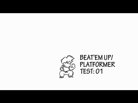 [My Projects]:Beat'Em Up / Platformer - Test 01