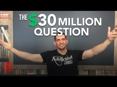 Ask Yourself This $30 Million Question