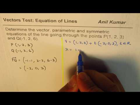 Determine Vector, Parametric and Symmetric Equation of Line from Two Points