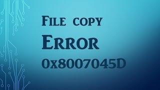 Fix 0x8007045D Error - Error Code 0x8007045D - Pakfiles com