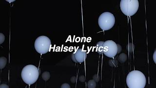 Alone    Halsey Lyrics