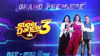 Super Dancer Chapter 3 | Behind The Scenes Of The Grand Premiere | Saturday And Sunday At 8PM