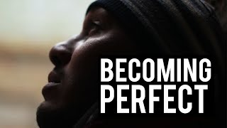JOURNEY TO BECOMING PERFECT