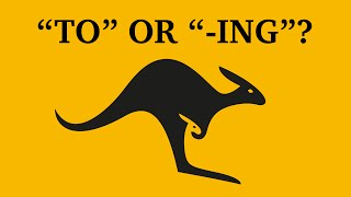 """Verbs with """"to"""" and """"-ing"""" 