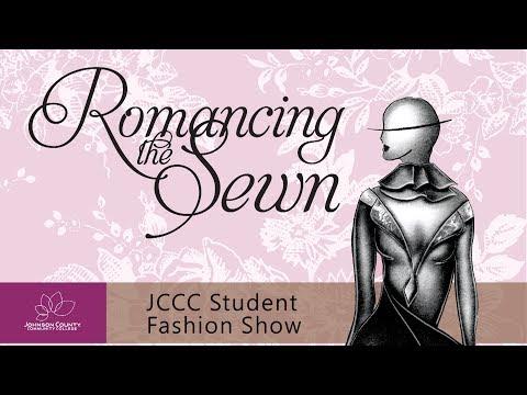 Romancing the Sewn: JCCC Student Fashion Show 2017