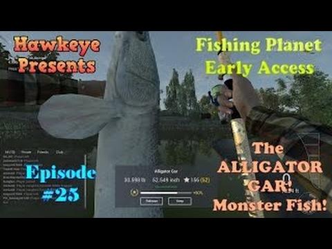 Fishing Planet - Episode #25: The ALLIGATOR GAR! Monster Fish!