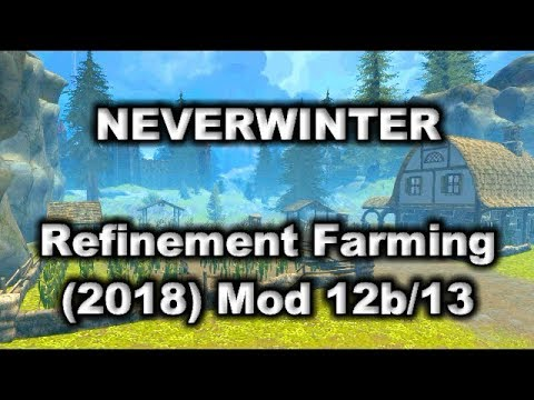 Neverwinter - Refinement Farming (2018) - Mod 12b & 13