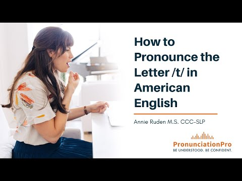 How to Pronounce the letter /t/ in English