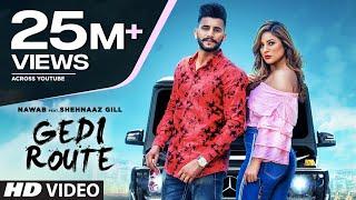 Gedi Route | Nawab | Shehnaaz Gill | Mista Baaz | Mandeep Mavi | Latest Punjabi Songs 2019
