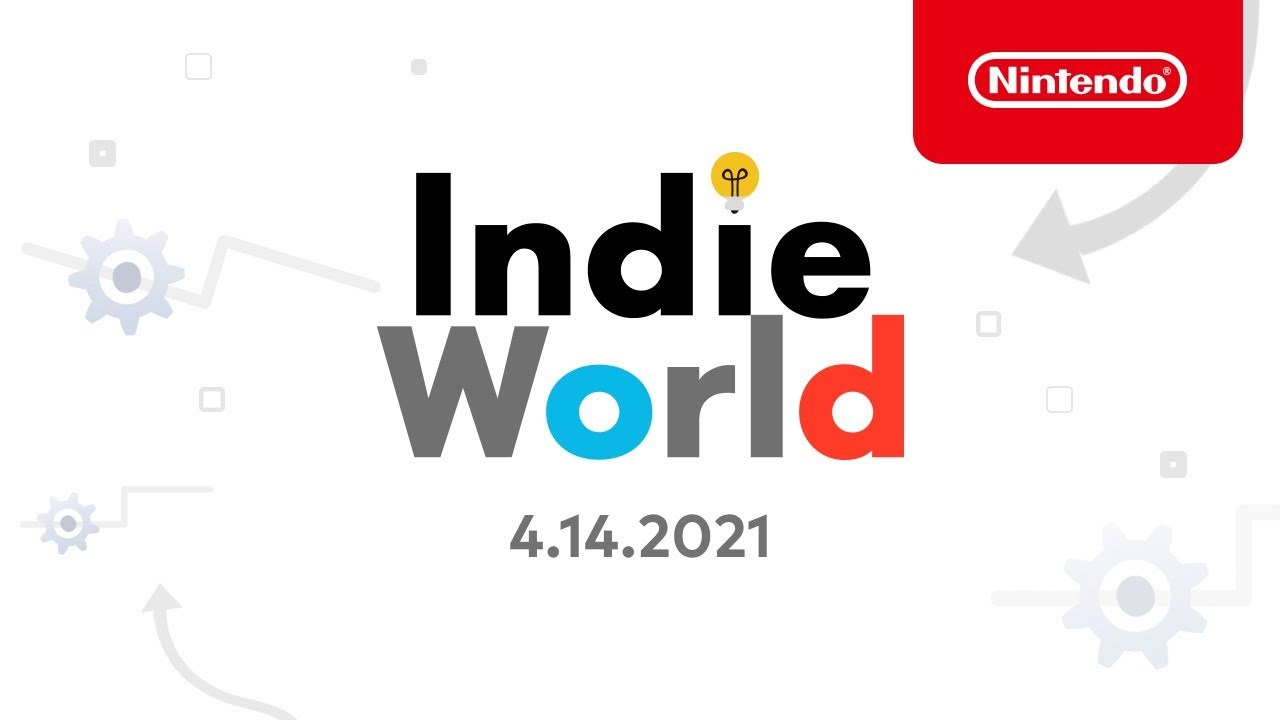 Indie World Showcase 4.14.2021 - Nintendo Switch