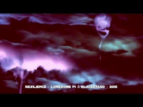 Resilience  -  Lonesome Pi & Blackstard