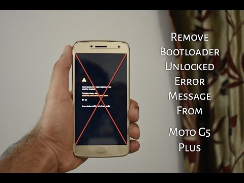 Remove Bootloader Unlocked Warning from Moto G5 Plus