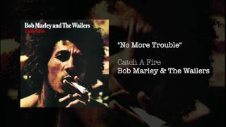 no more trouble  bob marley  the wailers  catch a fire 1973