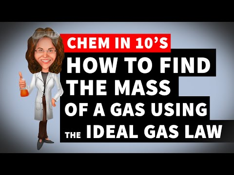 How to Find the Mass of a Gas Using the Iideal Gas Law
