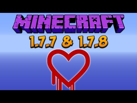 Minecraft: 1.7.7 & 1.7.8 Updates (Heartbleed Bug)