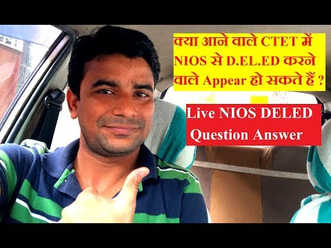Deled through NIOS can appear in Upcominmg CTET? Live Question Answer, Online Partner