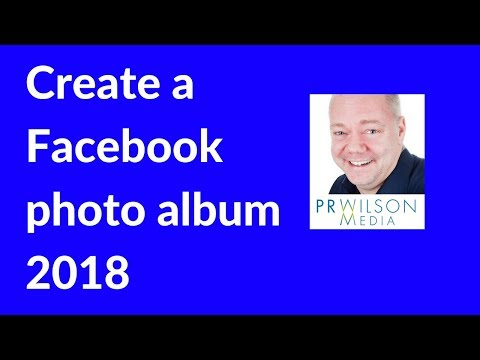 How to create a photo album on Facebook 2018