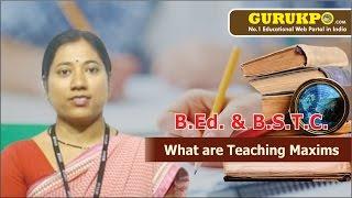 What are Teaching Maxims (B.Ed) Teaching Gurukpo