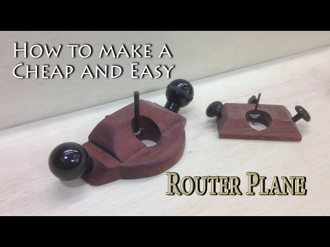 How to Make a Cheap and EASY Router Plane