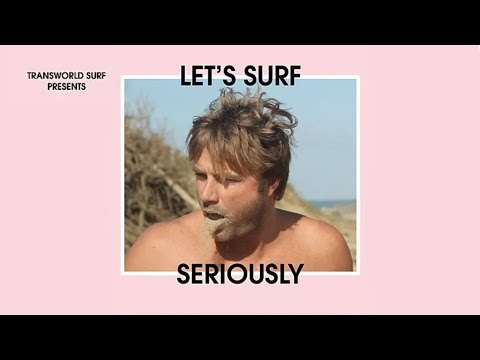 Let's Surf Seriously - Official Trailer