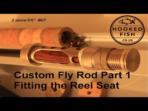 HookedFish Custom Fly Rod Build Part 1 -  Installing the Reel Seat