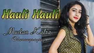 HAULI HAULI : De De Pyaar De | Ajay Devgn | Neha Kakkar | Garry Sandhu |  Muskan Kalra Choreography