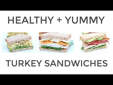 3 Easy + Healthy Turkey Sandwich Recipes