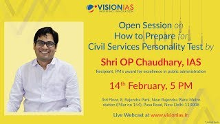 Open Session on How to Prepare for Civil Services Personality Test by Shri O. P. Chaudhary, IAS